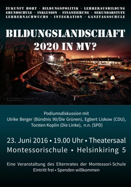 Plakat: Bildungslandschaft 2020- Podiumsdiskussion am 23. Juni 2016 in der Montessorischule Greifswald